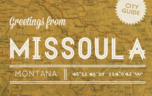 Missoula Mt City Guide Design Sponge Montana Wanderlust And Vacation Ideas