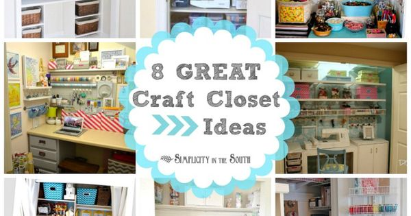 Great Craft Closets Organization Ideas Simplicity In The South