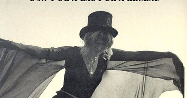 stevie nicks - don't be a lady, be a legend (ladies are