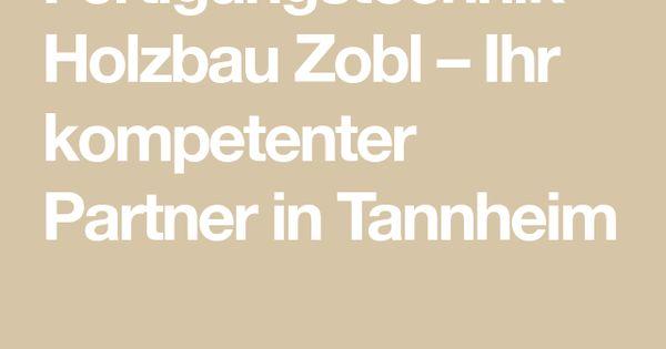 Fertigungstechnik Holzbau Zobl Ihr Kompetenter Partner In