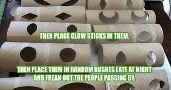 Halloween fun -cut out eyes in toilet paper rolls, put glow sticks