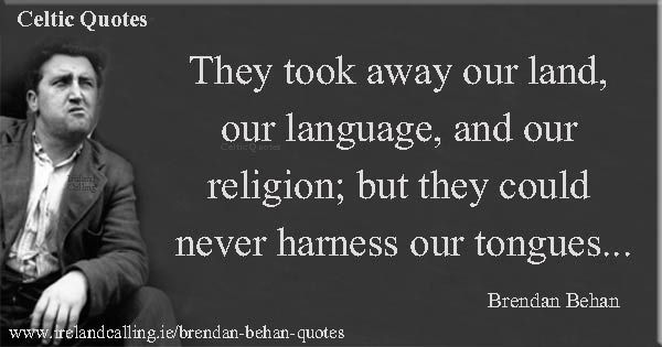 Brendan Behan Quotes With Images Irish Phrases Irish Words Words