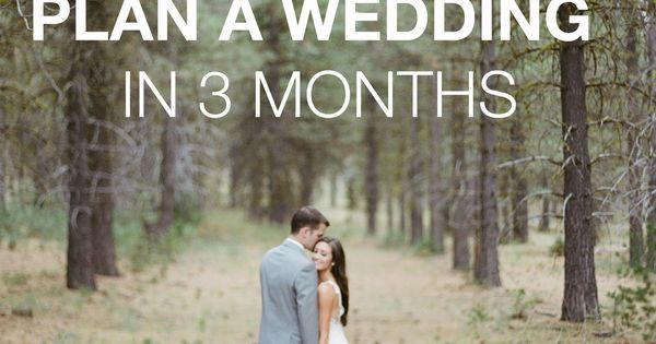 how to plan a wedding in 3 months weddings