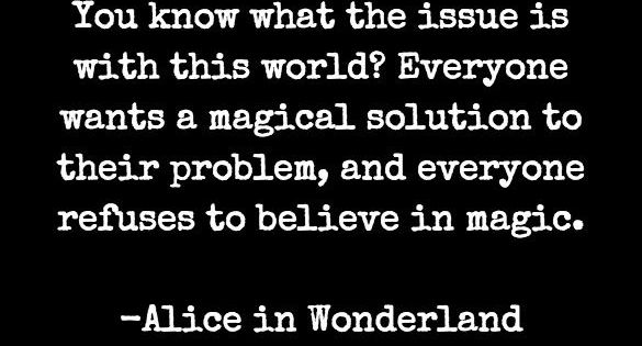 Believe in magic. Solutions to the world's problems according to the Mad