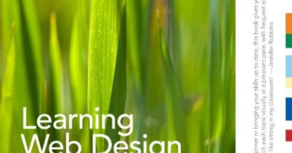 Learning Web Design A Beginner S Guide To Html Css Javascript And Web Graphics By Jennifer Niederst Robbins Learn Web Design Learning Web Web Design Tips