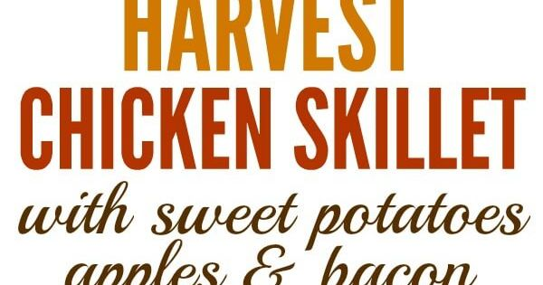 Harvest Chicken Skillet with Sweet Potatoes Brussels ...