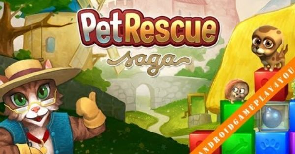Pet Rescue Saga Android Game Gameplay Pet Rescue Saga Animal Rescue Games For Kids