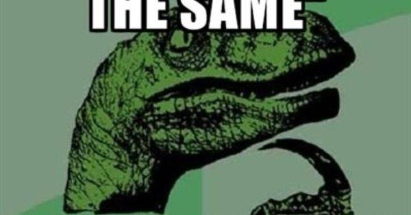 The Thinking Dinosaur Is Baaack Funny Quotes Memes Jokes