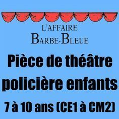 L Affaire Barbe Bleue Piece De Theatre Pour Enfants Piece De Theatre Theatre Lecture Cm2