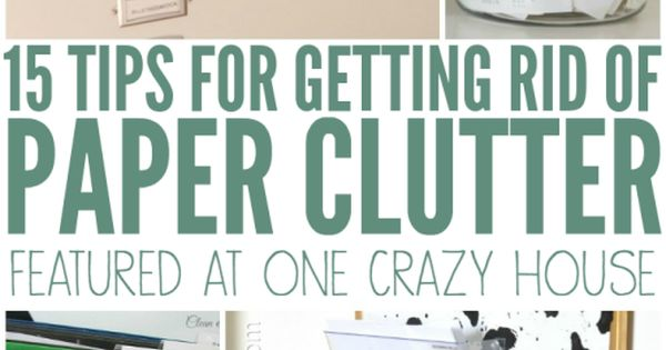 Clever ideas for getting rid of paper clutter in your home for How to get rid of clutter in your home