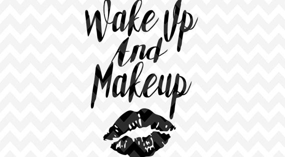 Makeup Quote Makeup Svg Quote Overlay Motivation By