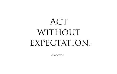 #quotes quote laotzu act expectation life wise wisdom advice Laozi