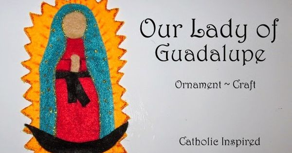 Our lady of guadalupe craft liturgical ornament for Our lady of guadalupe arts and crafts