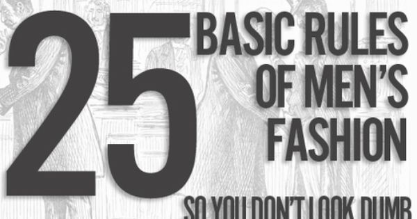 25 Basic Rules of Men's Fashion...So you don't look dumb ...