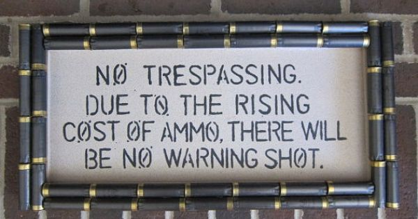 Shotgun Shell No Trespassing Due to the Rising by ReadyAimCraft, $34.00