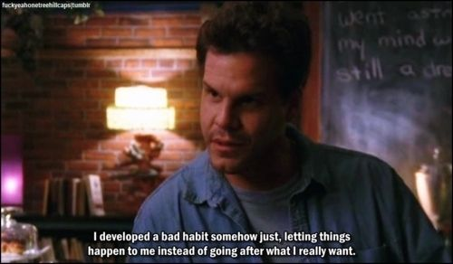 31 Of The Most Relatable One Tree Hill Quotes One Tree Hill One Tree Hill Quotes Notting Hill Quotes