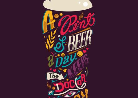 """A pint of beer a day keeps the doctor away."" poster graphicdesign"