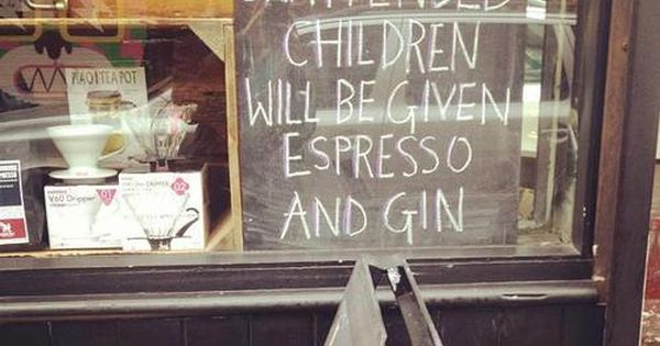 Unattended children will be given espresso and gin / street sign //