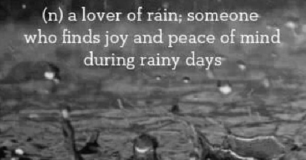 PLUVIOPHILE | The Definition of: | Pinterest | Rain and ...