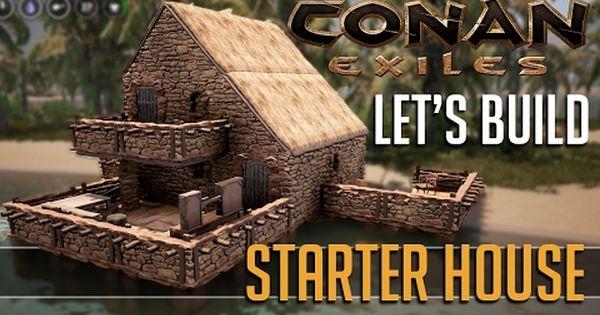 Let S Build A Starter House In Conan Exiles Tutorial Youtube Conan Exiles Conan Starter Home