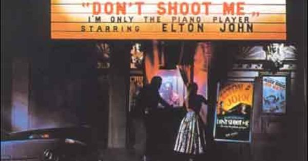 Elton John ~ Don't Shoot Me I'm Only the Piano Player | I Like This ...