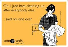 Clean Up After Yourself Meme Google Search Alcohol Quotes Funny Funny Quotes Ecards Funny