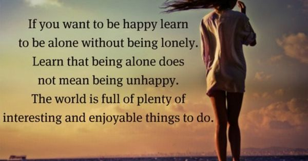 Pin By Robbi Williams Lungu On Music People Hope Single Life Quotes Learning To Be Alone Happy Single Life