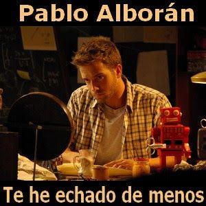 Pablo Alboran Te He Echado De Menos Alboran Pablo Alboran Te Hemos Echado De Menos
