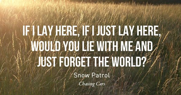 Chasing Cars- Snow Patrol. Lay Song lyrics music band
