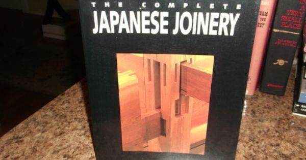 The Complete Japanese Joinery Hideo Sato Yasua Nakahara Koichi Paul Nii 9780881791211 Amazon Com Books Japanese Joinery Japanese Woodworking Joinery