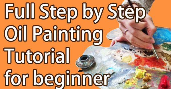 Full step by step oil painting tutorial for beginner how for Watercolor painting for beginners step by step