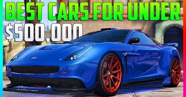 Awesome Best Gta Online Vehicles To Buy Under 500 000 500k Best Cars To Customize In Gta 5 Rare Cars Vehicles Gta 5 Car