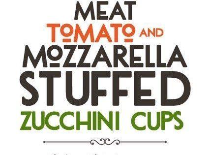 Meat, Tomato, and Mozzarella Stuffed Zucchini Cups | Gardens, The ...