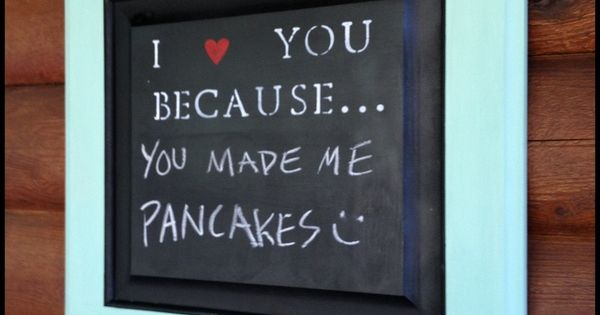I Love You Because chalkboard. Great idea for a house full of