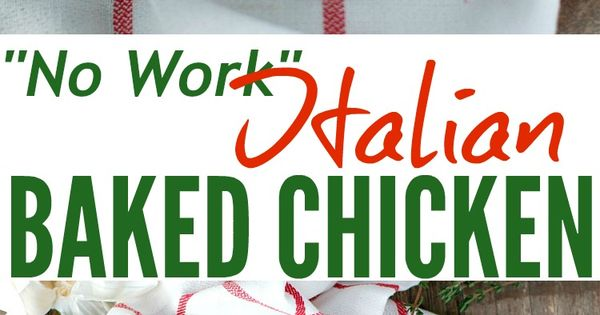 """No Work"" Italian Baked Chicken 