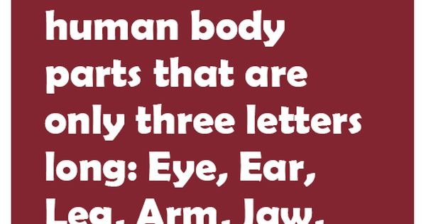 body parts with 3 letters there are ten human parts that are only three letters 20662 | 40577326b74f0fb7aabfc7bab16de0a4