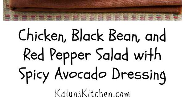 Chicken, Black Bean, and Red Pepper Salad with Spicy Avocado Dressing ...