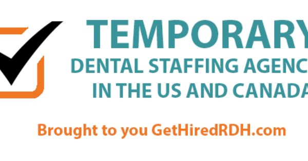 Temporary Dental Staffing Agencies In The Us And Canada Staffing Agency Dental Dental Humor