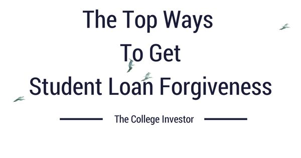The Top Ways To Get Student Loan Forgiveness | Student loan forgiveness, Loan forgiveness and ...