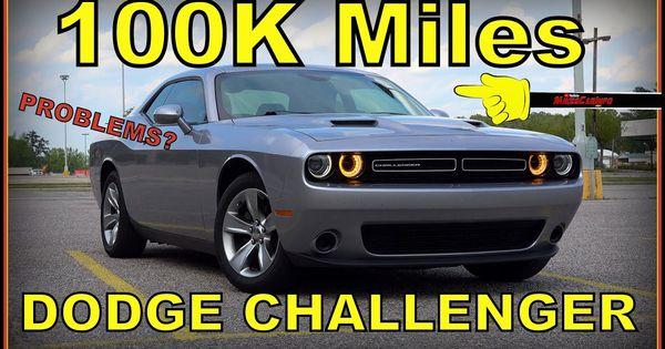 Dodge Challenger 100k Mile Update Dodge Challenger Challenger Challenger Sxt