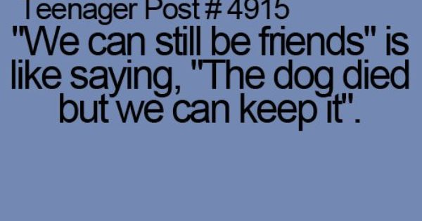 Teenager Post's are so true