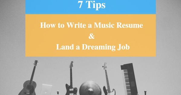 7 Tips u2013 How to Write a Music Resume and Land A Dreaming Job - how to write a music resume