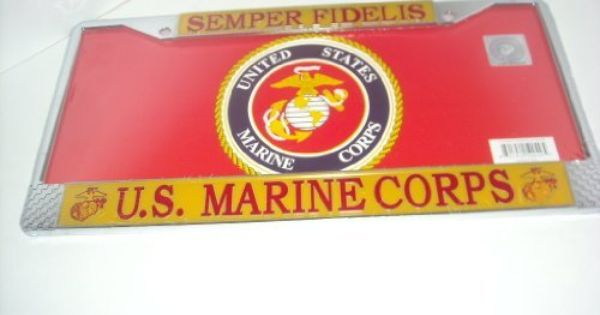 U S Marines License Plate Frame 11 3 4 In X 6 In By Ruffin Flag Company 14 95 Officially Licensed License Plate Frame That Are Usable As A Fan Decoration