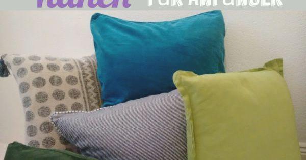 kissenhuelle naehen anleitung anfaenger t shirts pinterest. Black Bedroom Furniture Sets. Home Design Ideas
