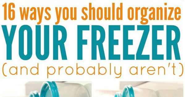 16 tips on how to organize your freezer the right way freezer crazy houses and organizations - Kitchen storage ideas probably arent aware ...