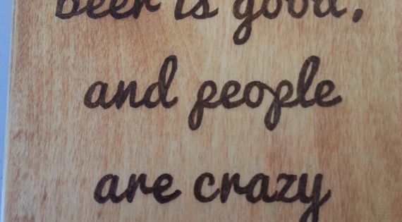God Is Great Beer Is Good And People Are Crazy Wall Decor
