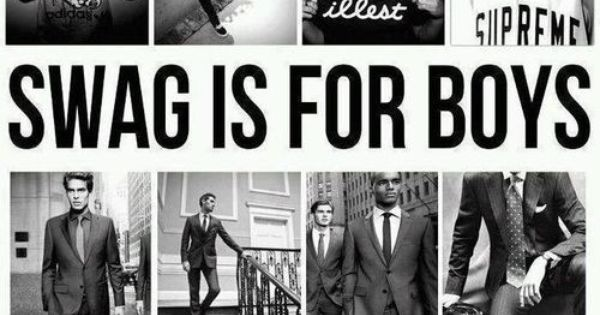 Swag is for boys and class is for men? What do you