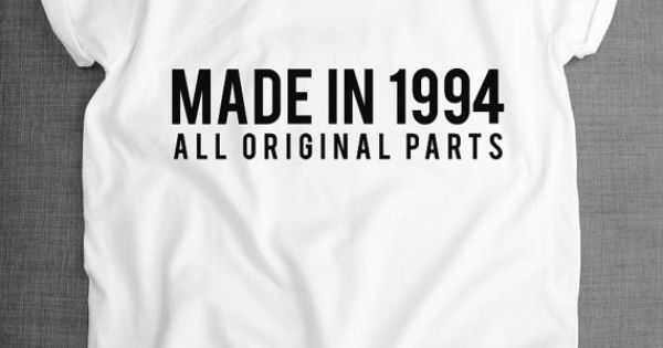 21st Birthday T-Shirt - Made In 1994 All Original Parts This shirt