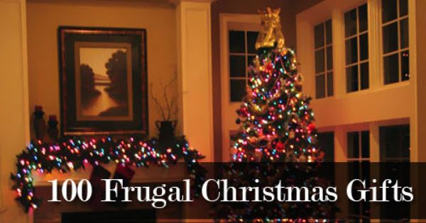 You Can Give A Great And Wonderful Christmas If You: 100 Frugal Gifts You Can Give This Christmas