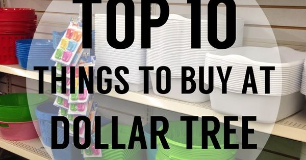 Top 10 Things to Buy At Dollar Tree